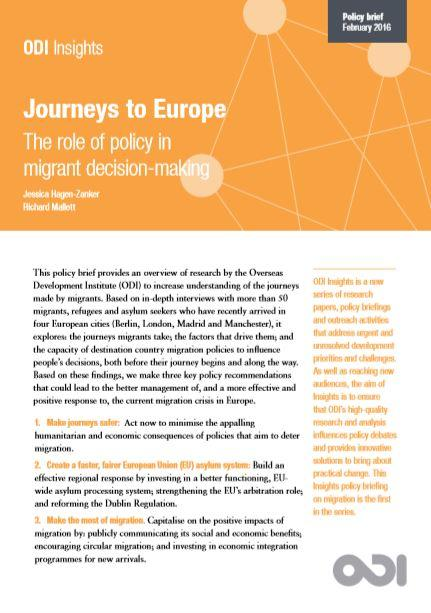 Jessica Hagen-Zanker and Richard Mallett, ODI, Journeys to Europe: The role of policy in migrant decision-making